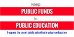 Keep Public Funds in Public Education